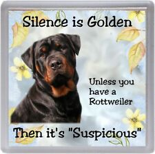 "Rottweiler Dog Coaster ""Silence is Golden Unless you have a  ...."" by Starprint"