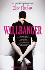 Wallbanger (The Cocktail Series) by Alice Clayton