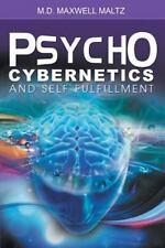 Psycho-Cybernetics And Self-Fulfillment: By Maxwell Maltz