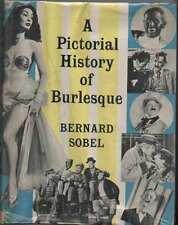 A Pictorial History of Burlesque. Bernard Sobel. Rare. 1956.