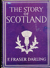 The Story of Scotland by F Fraser Darling 1942