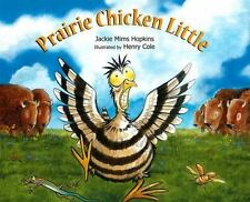 Prairie Chicken Little by Jackie Mims Hopkins (2013, Paperback)