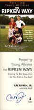 Cal Ripken Jr. SIGNED AUTOGRAPHED The Ripken Way HC 1st Ed/1st Baltimore Orioles