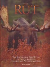 The Rut : The Spectacular Fall Ritual of North American... by Ron Spomer  NEW!!
