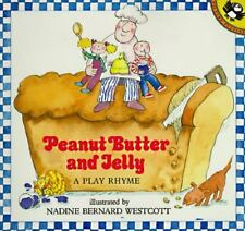 Peanut Butter And Jelly: A Play Rhyme: By Westcott, Nadine Bernard