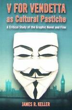 V For Vendetta As Cultural Pastiche: A Critical Study of the Graphic Novel and F