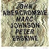 ABERCROMBIE / JOHNSON / ERSKINE - John Abercrombie Marc Johnson Peter Erskine CD