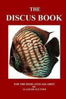 Discus Book : For the Dedicated Aquarist, Paperback by Agutter, Alastair R., ...