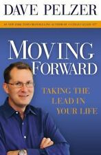 Moving Forward: Taking the Lead in Your Life, Dave Pelzer, Good Books