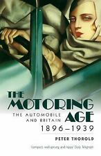 The Motoring Age: The Automobile and Britain 1896-1939-ExLibrary