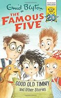 Good Old Timmy and Other Stories World Book Day 2017 Famous Five by Enid Blyton