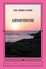 Yes, There Is Hope : A Declaration That God Still Loves You by Rhonda...