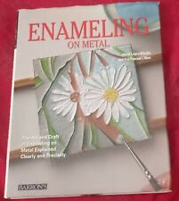 Enameling on Metal : The Art and Craft of Enameling on Metal Explained Clearly a