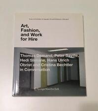 Art, Fashion, And Work For Hire - Book - Thomas Demand, Saville, Obrist, Slimane
