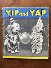 Yip And Yap, by Ruth Dixon - 1936 -  First Edition Scarce Hardcover Book