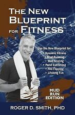 The New Blueprint for Fitness - Mud Run Edition: 10 Power Habits for Transformin