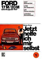 Ford 17M 20M ab 1964 Jetzt helfe ich mir selbst Reparaturanleitung Reparaturbuch