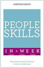 People Skills in a Week: Motivate Yourself and Others in Seven Simple Steps...