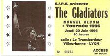 RARE / TICKET BILLET DE CONCERT - THE GLADIATORS : LIVE A LYON ( FRANCE ) 1996