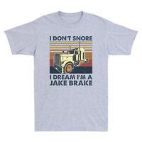 Trucker I Don't Snore I Dream I'm A Jake Shirts Brake Truck Driver Men's T-Shirt