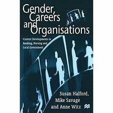 Gender, Careers and Organisations: Current Developments in Banking, Nursing and