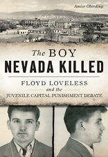 The Boy Nevada Killed: Floyd Loveless and the Juvenile Capital Punishment Debate