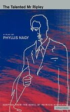 The Talented Mr.Ripley: A Screenplay based on Patri. by Phyllis Nagy Paperback