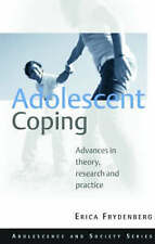 Adolescent Coping: Advances in Theory, Research and Practice-ExLibrary