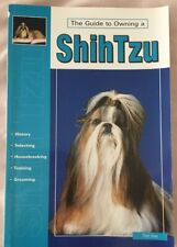 Guide to Owning a Shih Tzu by Teri Soy Grooming Training History Puppy Care '01