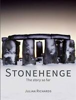 Stonehenge : The Story So Far, Hardcover by Richards, Julian, Brand New, Free...
