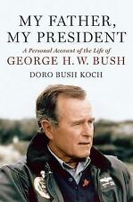 My Father, My President: A Personal Account of the Life of George H. W. Bush, Ko