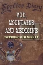 Mud, Mountains and Medicine: The WWII Diary of E.W. Paulus (Paperback or Softbac