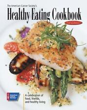 The American Cancer Society's Healthy Eating Cookbook: A Celebration of Food, Fr