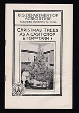 1931 Christmas Trees as a Cash Crop,16 pp, Dept. of Ag. Bulletin #1664