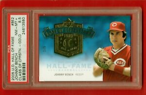 JOHNNY BENCH 2005 UD HALL OF FAME CLASS OF COOPERSTOWN GOLD #D 1/5 1/1 PSA 8.5