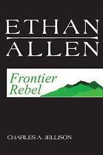 Ethan Allen: Frontier Rebel by Jellison, Charles a. -Paperback
