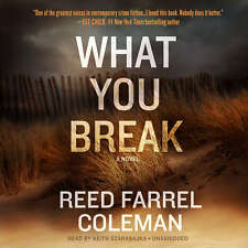 What You Break by Reed Farrel Coleman 2017 Unabridged CD 9781504781176