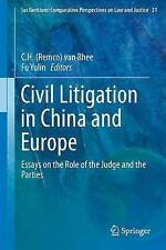Civil Litigation in China and Europe: Essays on the Role of the Judge and the Pa