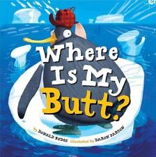 Where Is My Butt? by Donald Budge (2016, Picture Book)