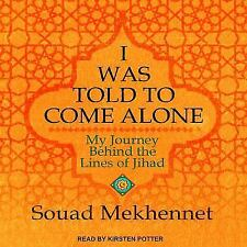 I Was Told to Come Alone: My Journey Behind the Lines of Jihad (CD)