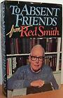 To Absent Friends Board Books Red Smith <br/> Free US Delivery   ISBN:0689112009