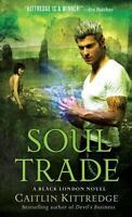 Soul Trade by Caitlin Kittredge , Mass Market Paperback