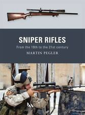 Weapon: Sniper Rifles : From the 19th to the 21st Century 6 by Martin Pegler...