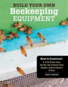 Build Your Own Beekeeping Equipment: How to Construct 8- & 10