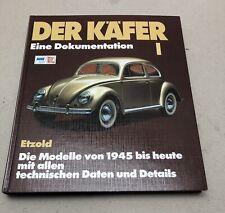 Der VW Käfer Bd. 1 Dokumentation Modelle ab 1945 Typen Daten Geschichte Etzold I