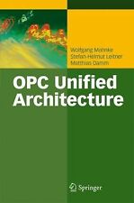 OPC Unified Architecture by Matthias Damm, Stefan-Helmut Leitner and Wolfgang...