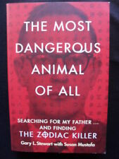 THE MOST DANGEROUS ANIMAL OF ALL: Gary L Stewart: Finding the Zodiac Killer: PB