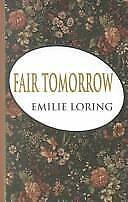 Fair Tomorrow Hardcover Emilie Loring