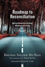 Roadmap to Reconciliation: Moving Communities Into Unity, Wholeness and...
