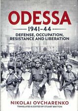Odessa 1941-44 Defense, Occupation, Resistance and Liberation 9781912390144